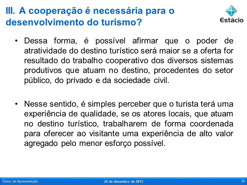 III. A cooperação é necessária para o desenvolvimento do turismo