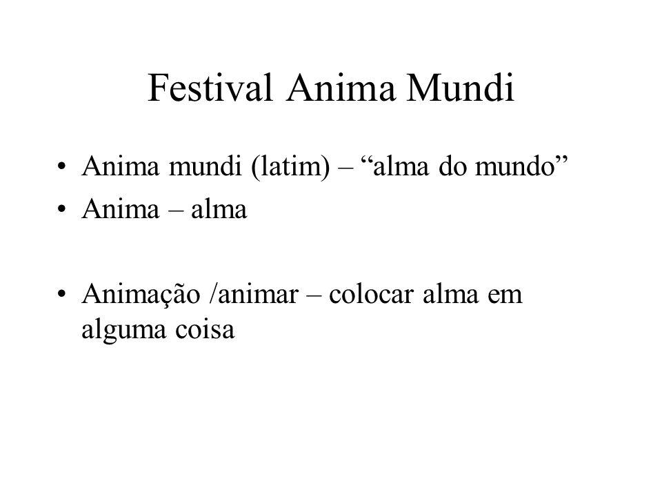Festival Anima Mundi Anima mundi (latim) – alma do mundo