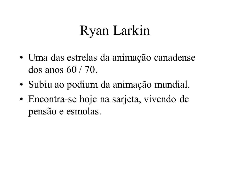 Ryan Larkin Uma das estrelas da animação canadense dos anos 60 / 70.