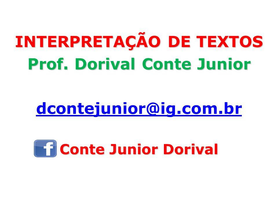 INTERPRETAÇÃO DE TEXTOS Prof. Dorival Conte Junior