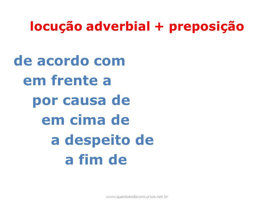 locução adverbial + preposição