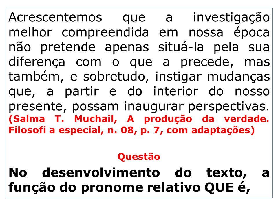 No desenvolvimento do texto, a função do pronome relativo QUE é,