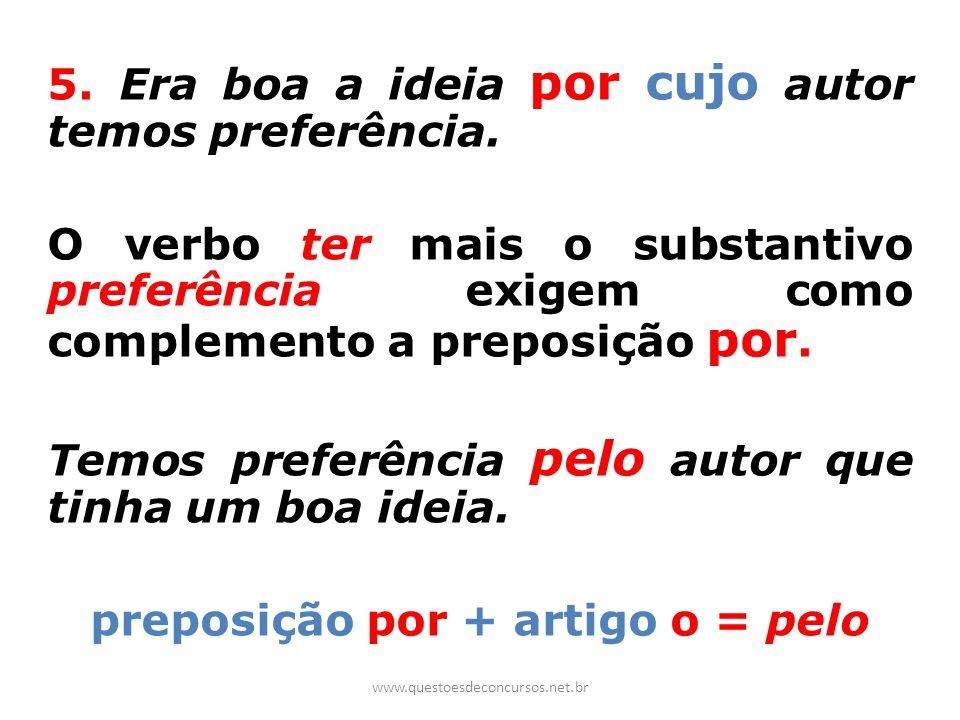 preposição por + artigo o = pelo