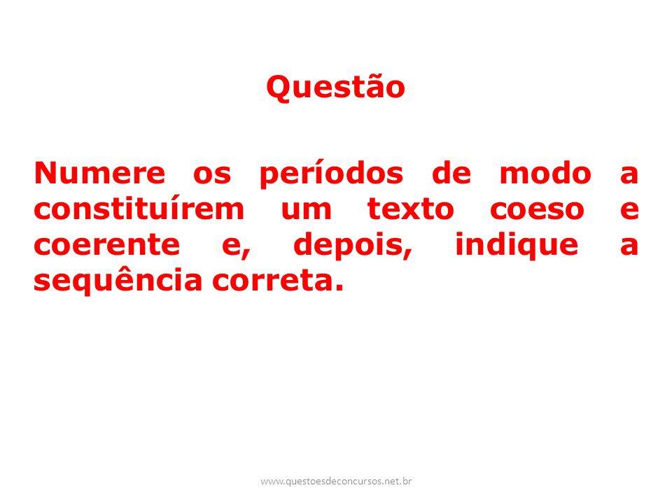 Questão Numere os períodos de modo a constituírem um texto coeso e coerente e, depois, indique a sequência correta.