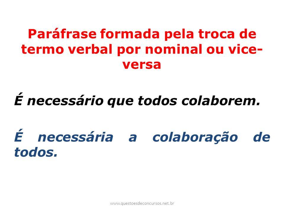 Paráfrase formada pela troca de termo verbal por nominal ou vice-versa