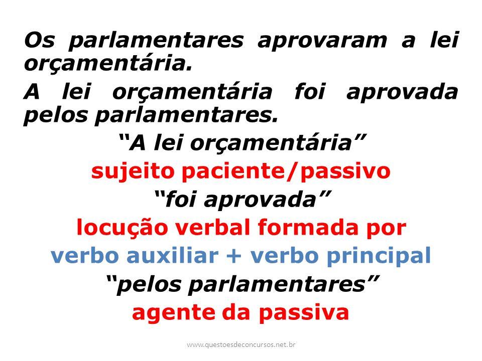 Os parlamentares aprovaram a lei orçamentária.