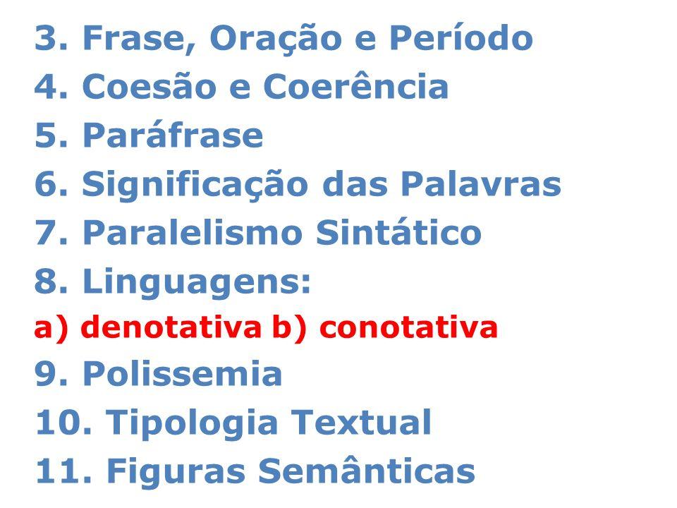 6. Significação das Palavras 7. Paralelismo Sintático 8. Linguagens: