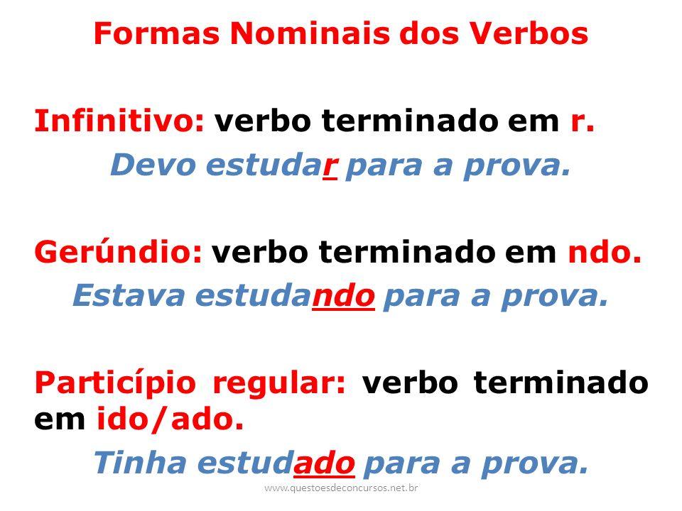 Formas Nominais dos Verbos Infinitivo: verbo terminado em r.