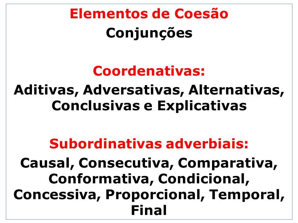 Aditivas, Adversativas, Alternativas, Conclusivas e Explicativas