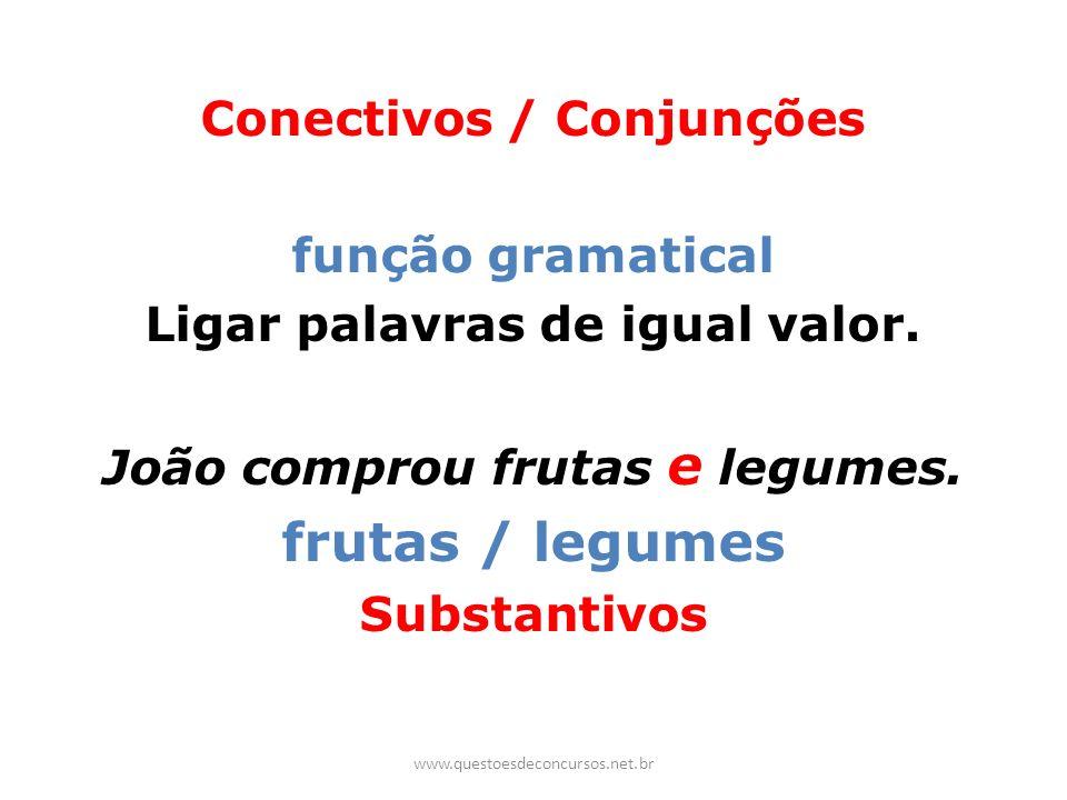 frutas / legumes Conectivos / Conjunções função gramatical