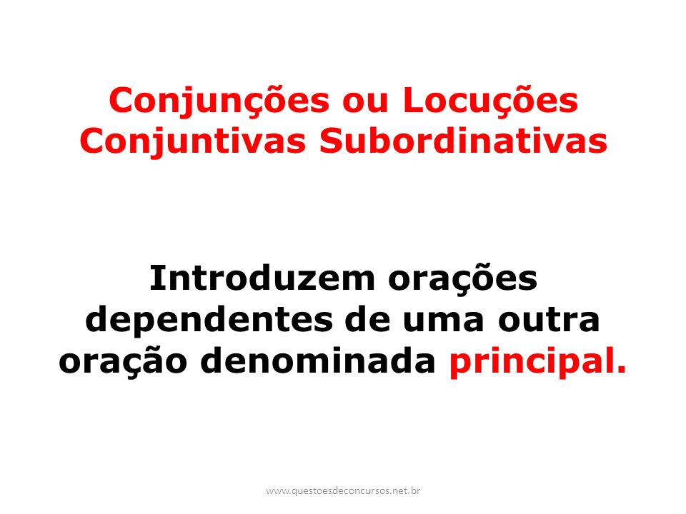 Conjunções ou Locuções Conjuntivas Subordinativas