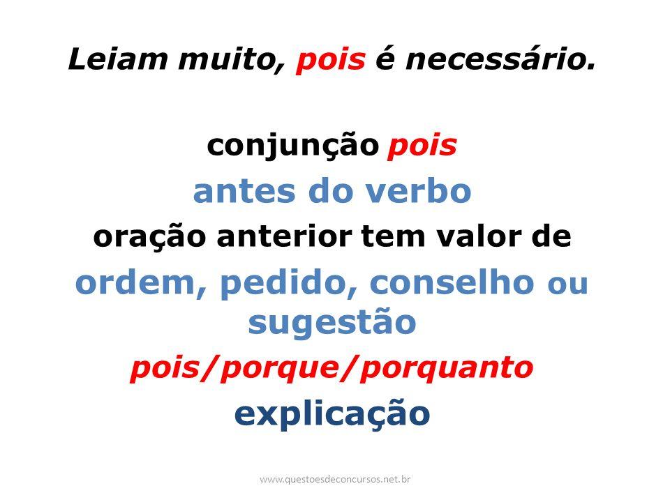 antes do verbo ordem, pedido, conselho ou sugestão explicação