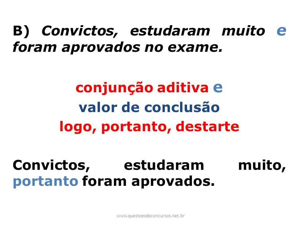 B) Convictos, estudaram muito e foram aprovados no exame