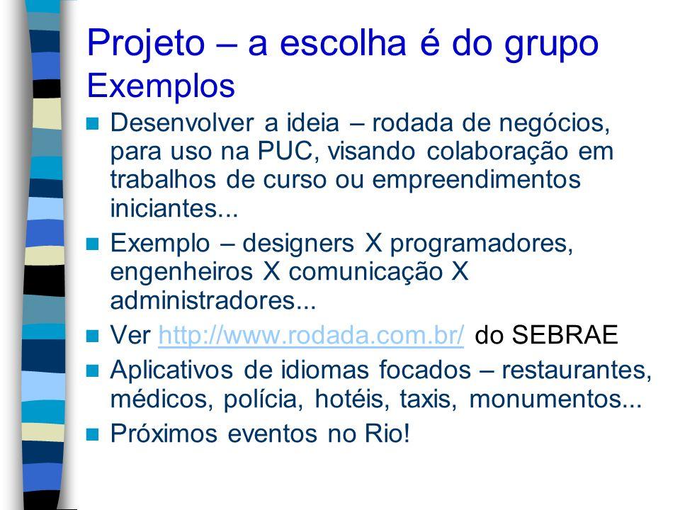 Projeto – a escolha é do grupo Exemplos