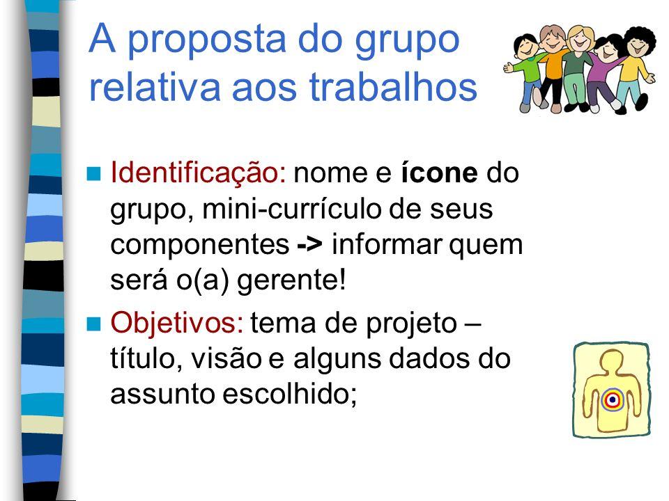 A proposta do grupo relativa aos trabalhos