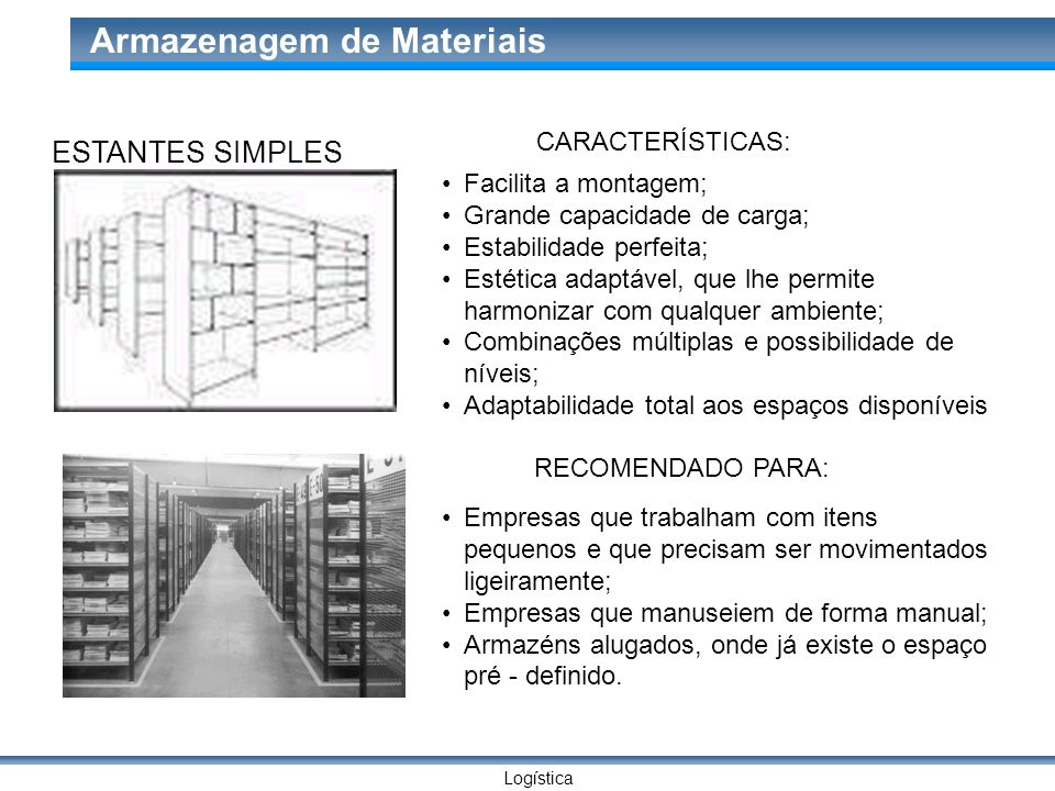 ESTANTES SIMPLES CARACTERÍSTICAS: Facilita a montagem;