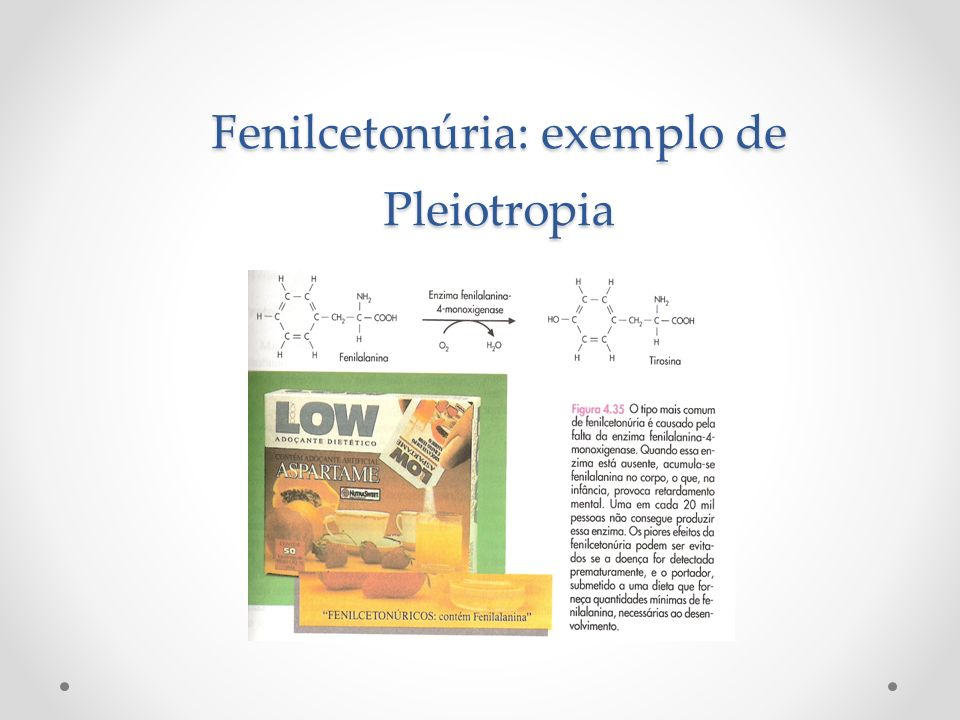 Fenilcetonúria: exemplo de Pleiotropia