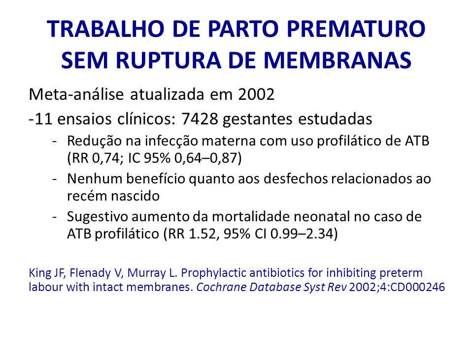 TRABALHO DE PARTO PREMATURO SEM RUPTURA DE MEMBRANAS