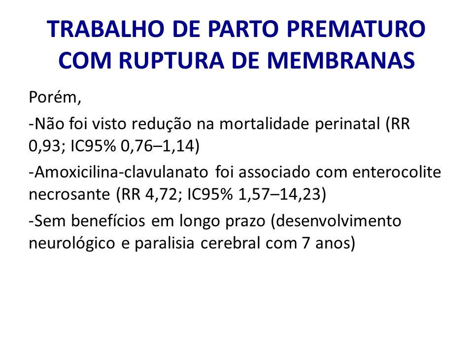 TRABALHO DE PARTO PREMATURO COM RUPTURA DE MEMBRANAS