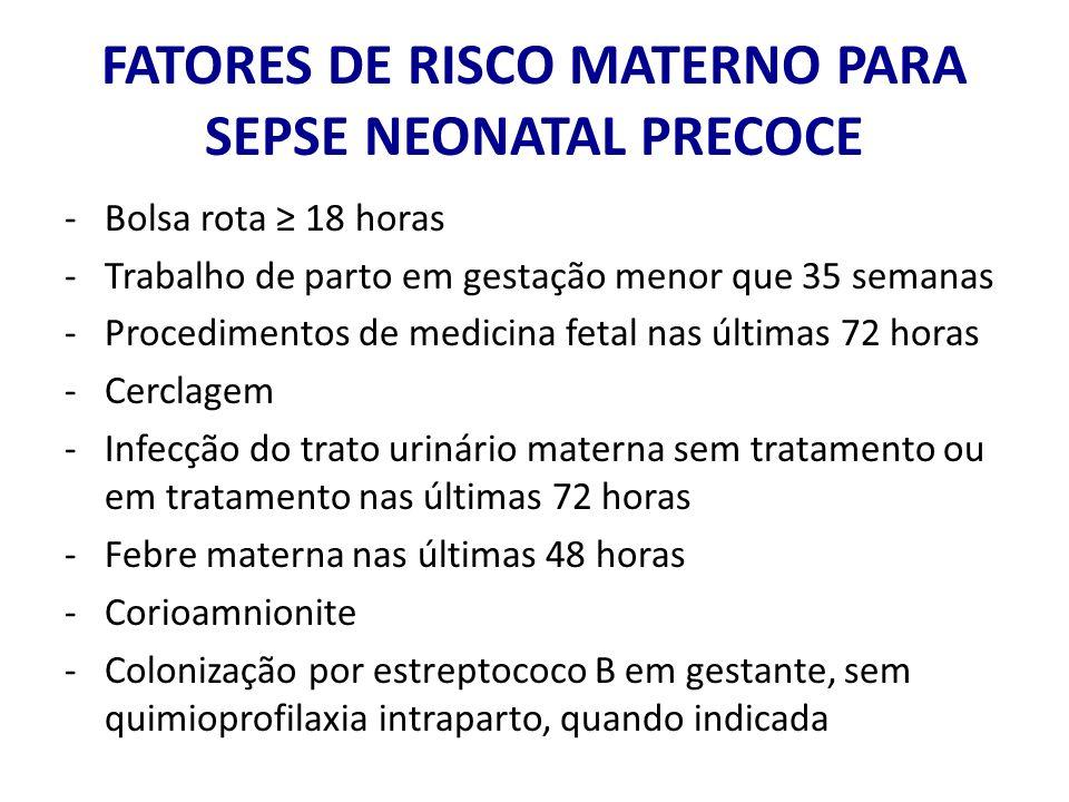 FATORES DE RISCO MATERNO PARA SEPSE NEONATAL PRECOCE