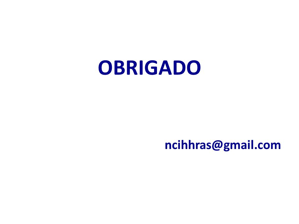 OBRIGADO ncihhras@gmail.com