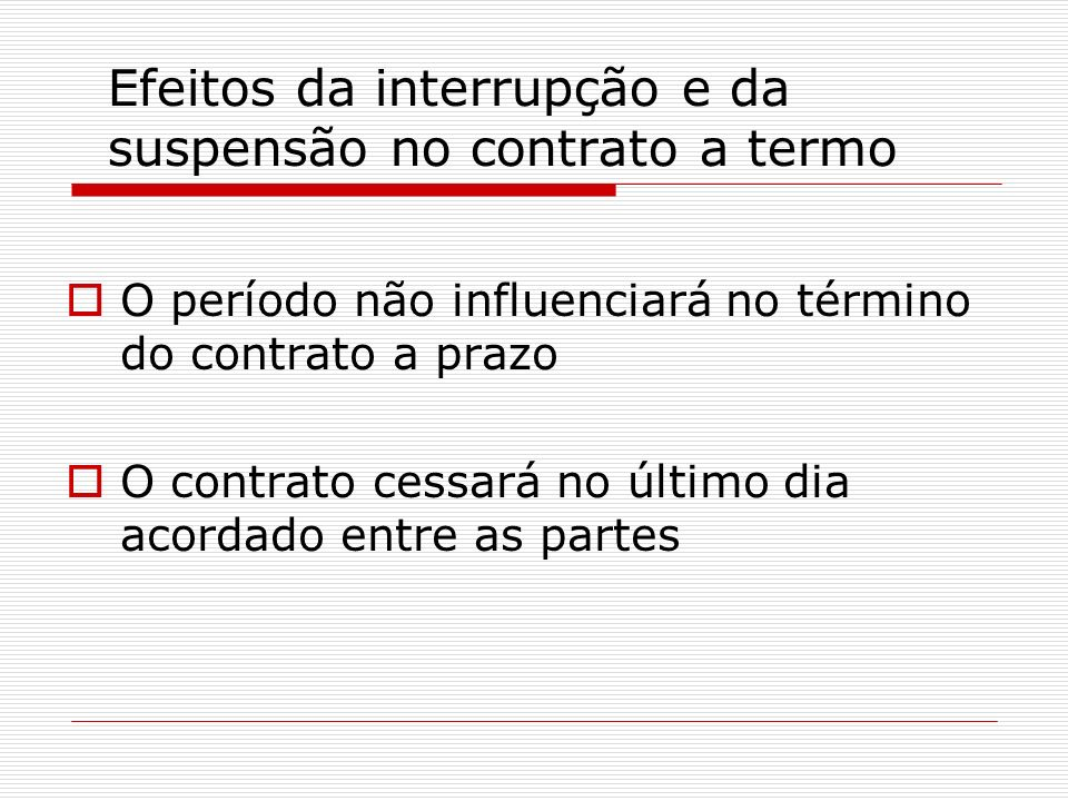 Efeitos da interrupção e da suspensão no contrato a termo
