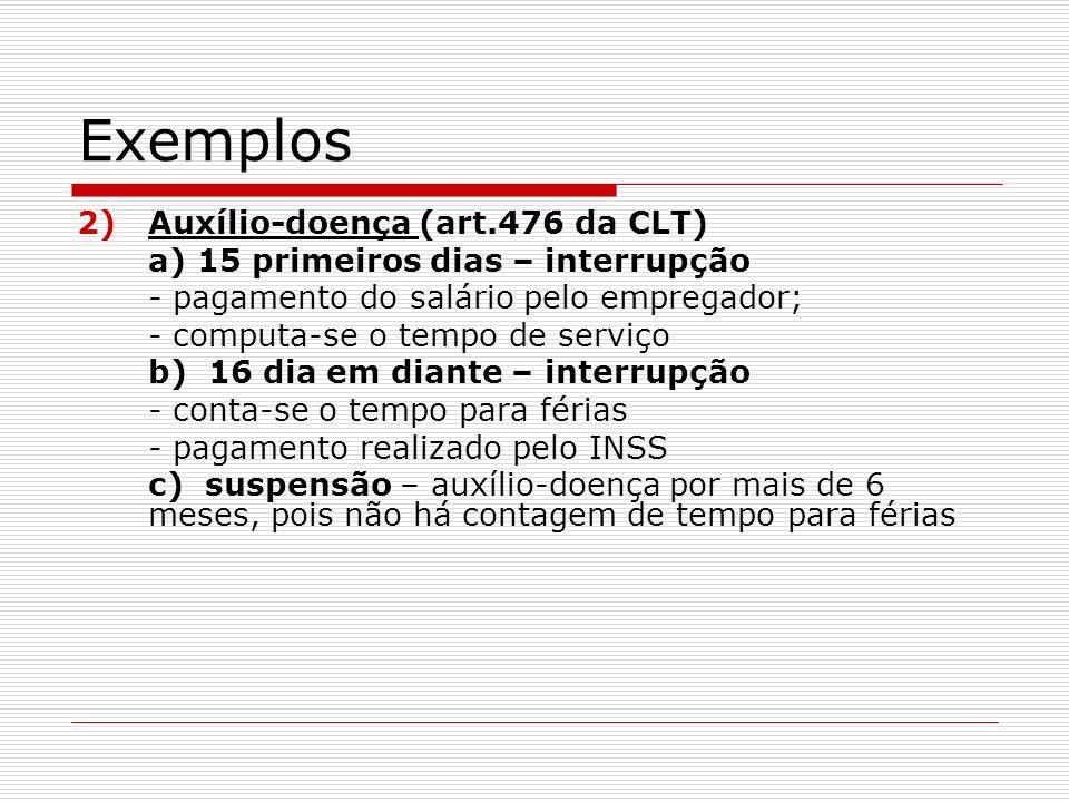 Exemplos Auxílio-doença (art.476 da CLT)