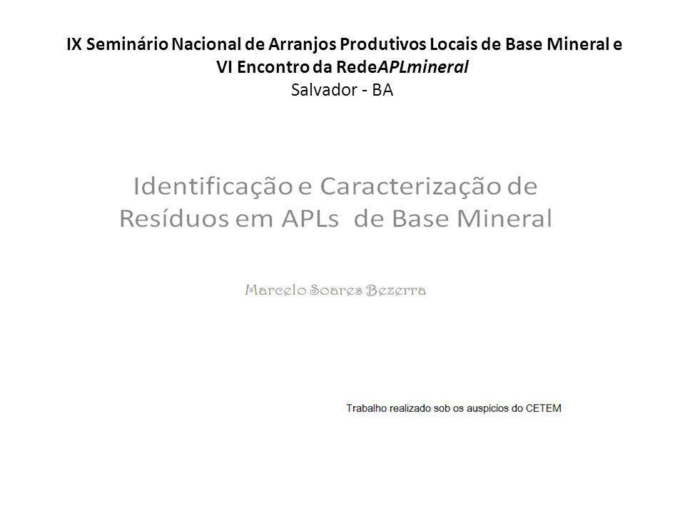 IX Seminário Nacional de Arranjos Produtivos Locais de Base Mineral e VI Encontro da RedeAPLmineral Salvador - BA