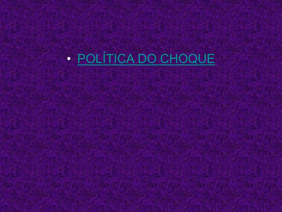 POLÍTICA DO CHOQUE