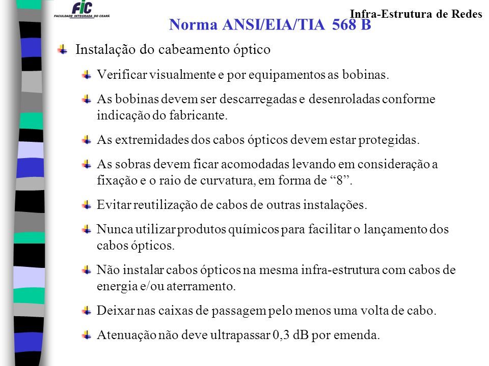 Norma ANSI/EIA/TIA 568 B Instalação do cabeamento óptico
