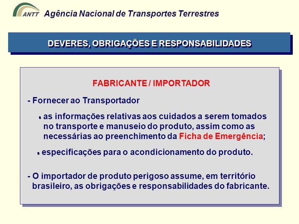 DEVERES, OBRIGAÇÕES E RESPONSABILIDADES FABRICANTE / IMPORTADOR