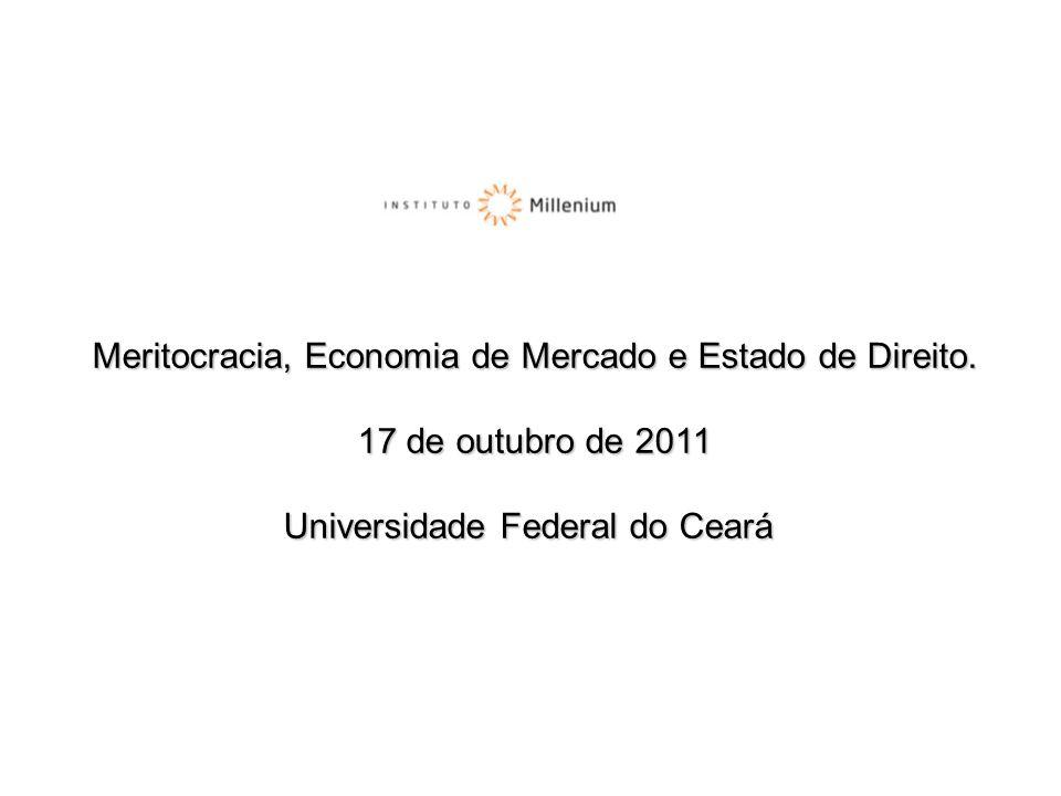 Meritocracia, Economia de Mercado e Estado de Direito.