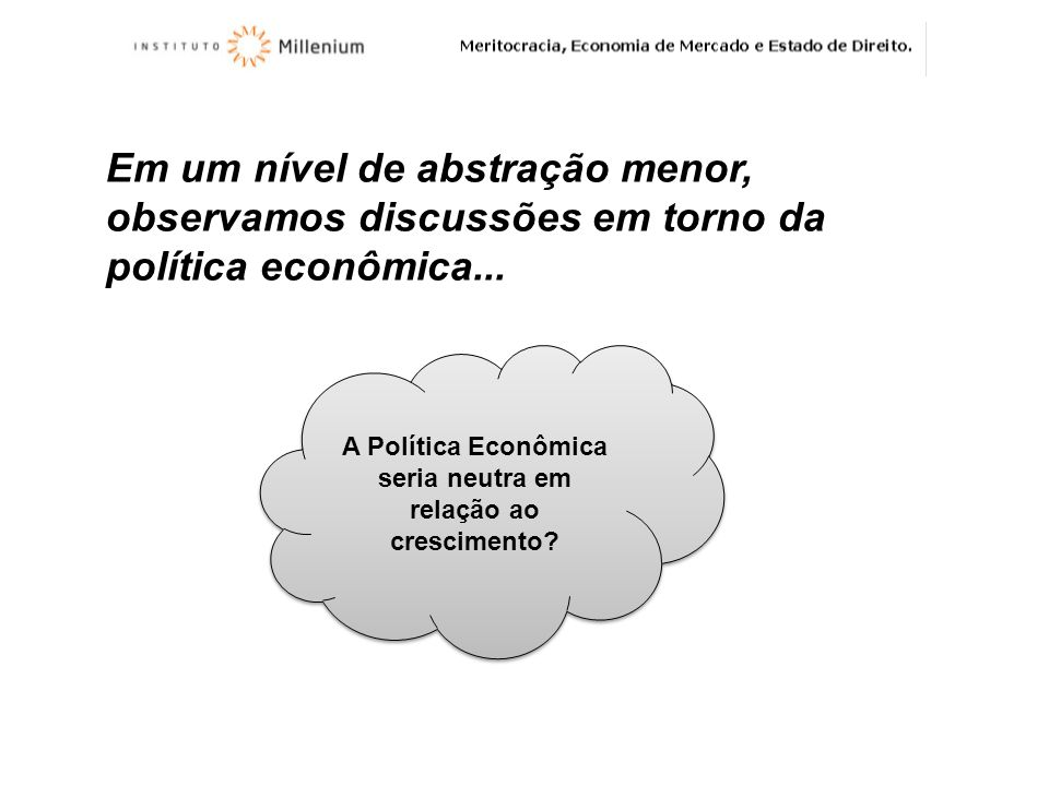 A Política Econômica seria neutra em relação ao crescimento