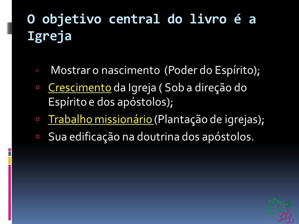 O objetivo central do livro é a Igreja