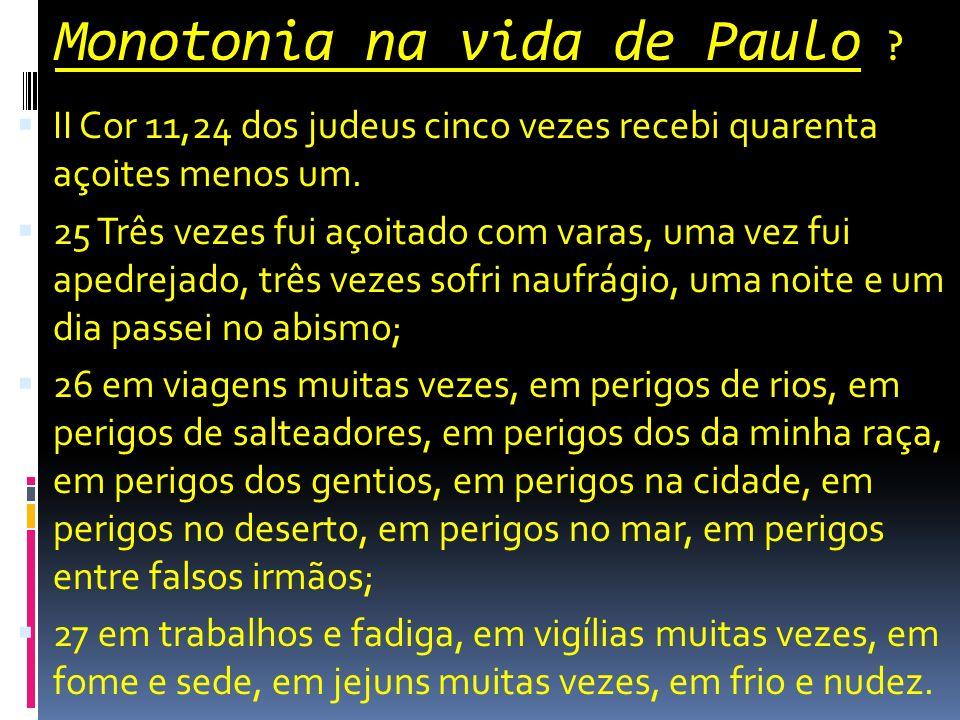 Monotonia na vida de Paulo