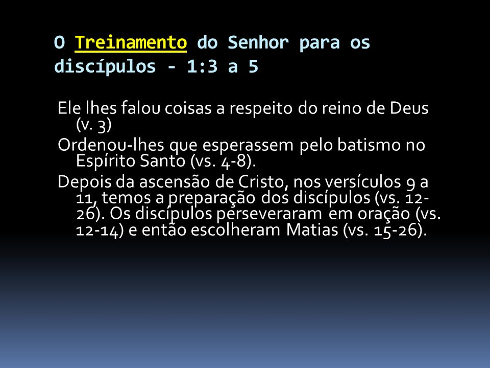 O Treinamento do Senhor para os discípulos - 1:3 a 5