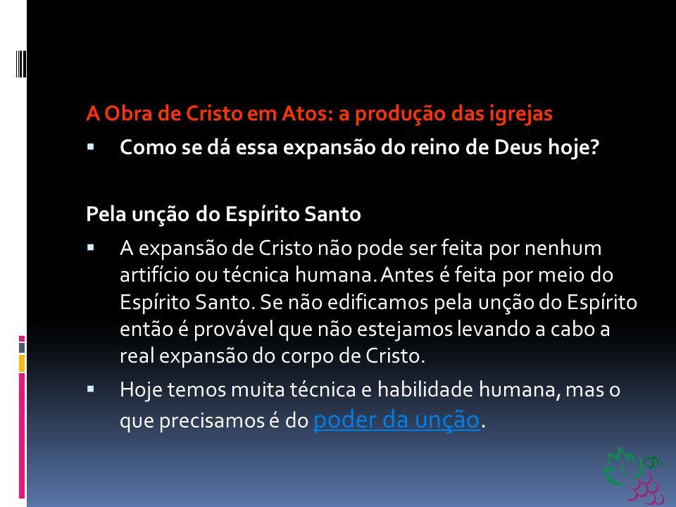 A Obra de Cristo em Atos: a produção das igrejas