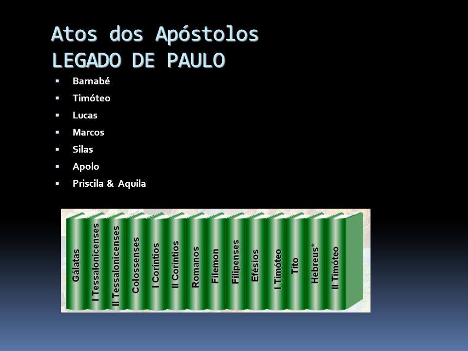 Atos dos Apóstolos LEGADO DE PAULO