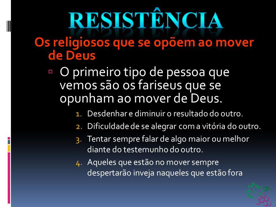 RESISTÊNCIA Os religiosos que se opõem ao mover de Deus
