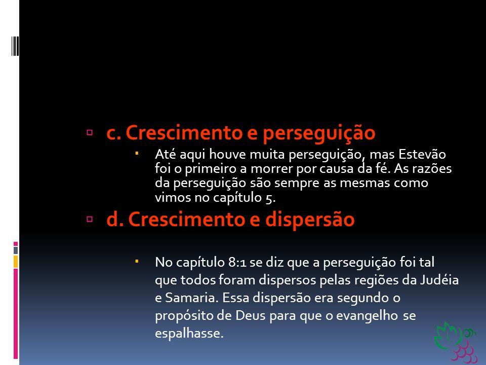 c. Crescimento e perseguição
