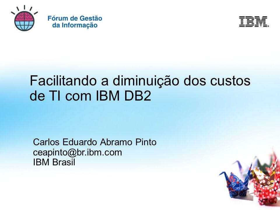 Facilitando a diminuição dos custos de TI com IBM DB2