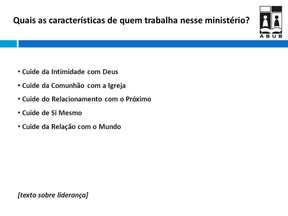 Quais as características de quem trabalha nesse ministério