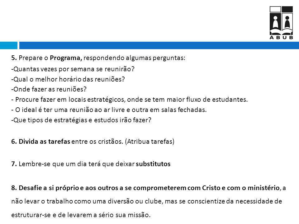5. Prepare o Programa, respondendo algumas perguntas: