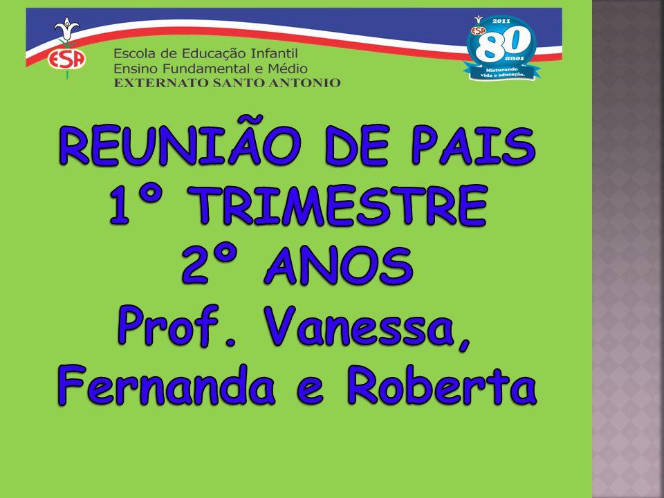 Prof. Vanessa, Fernanda e Roberta