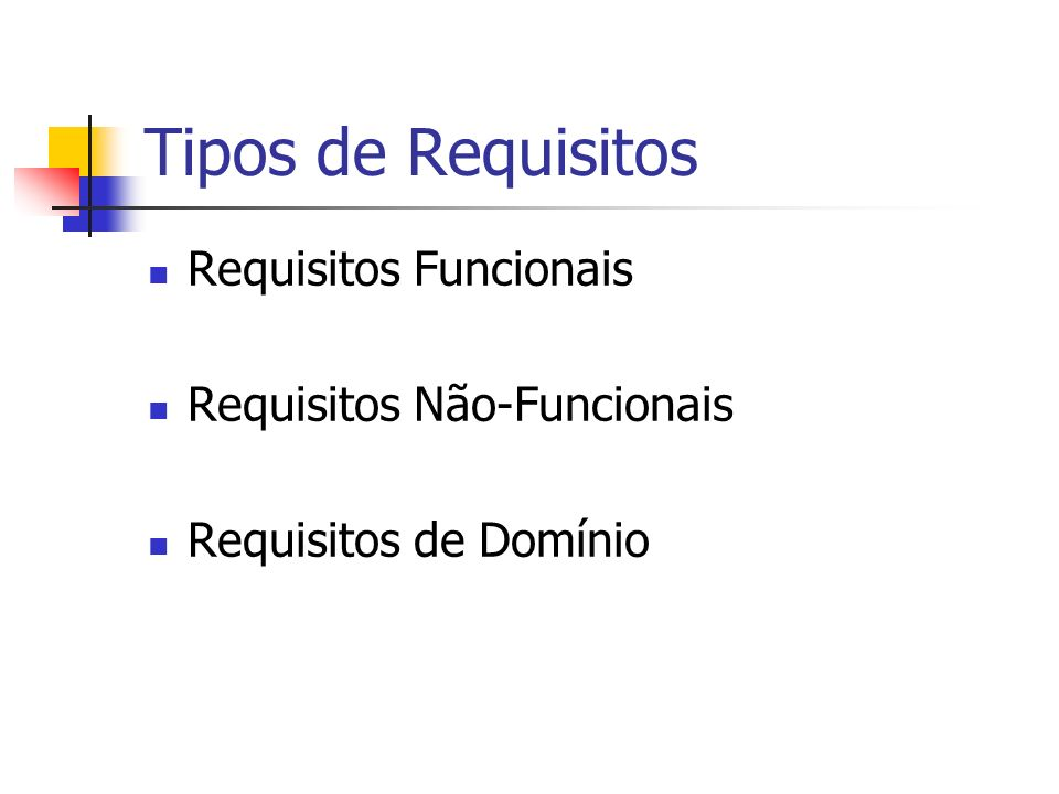 Tipos de Requisitos Requisitos Funcionais Requisitos Não-Funcionais