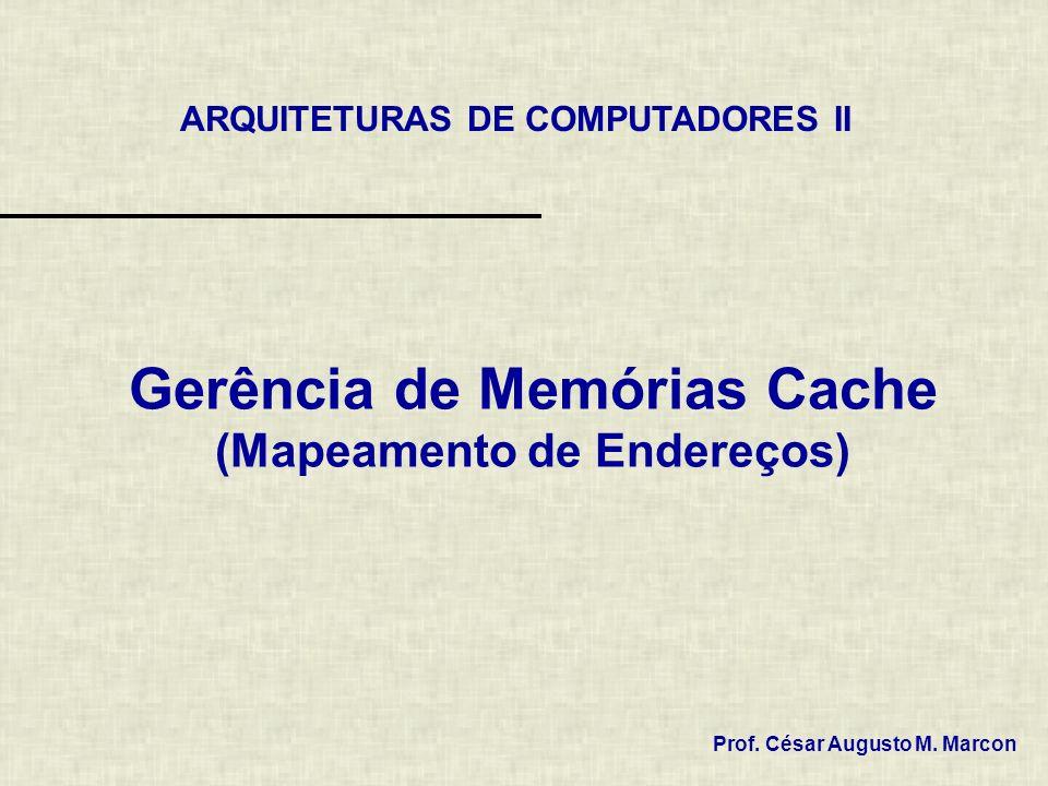 Gerência de Memórias Cache (Mapeamento de Endereços)
