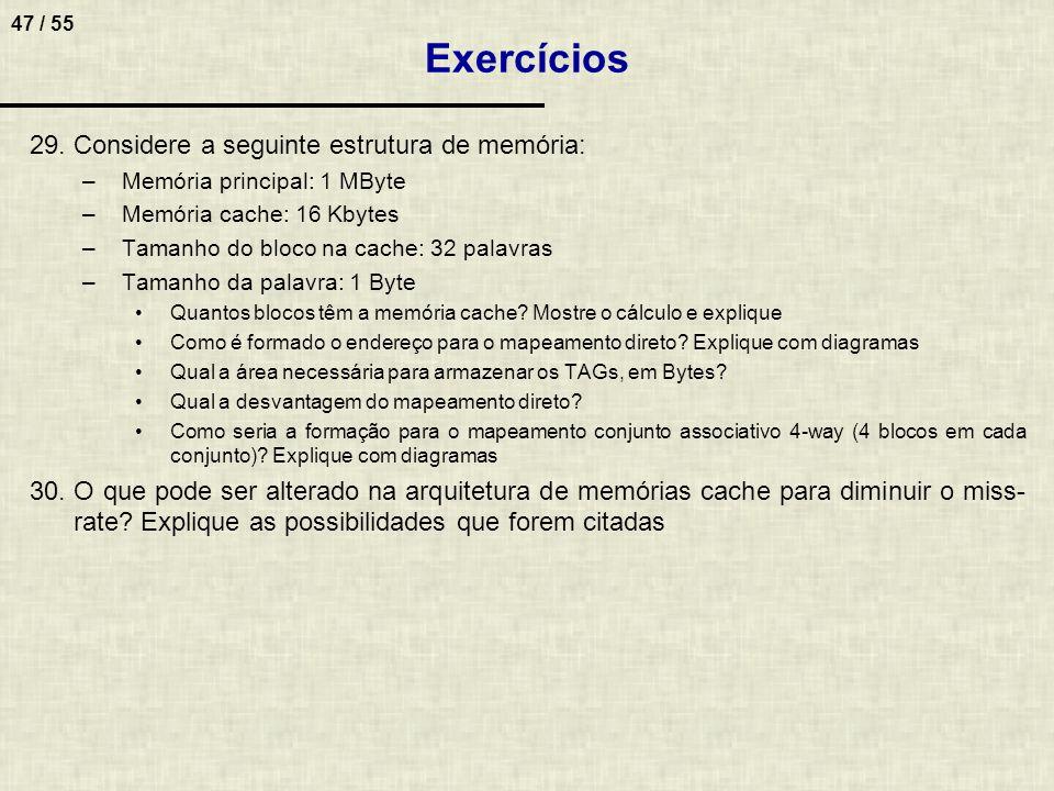 Exercícios Considere a seguinte estrutura de memória: