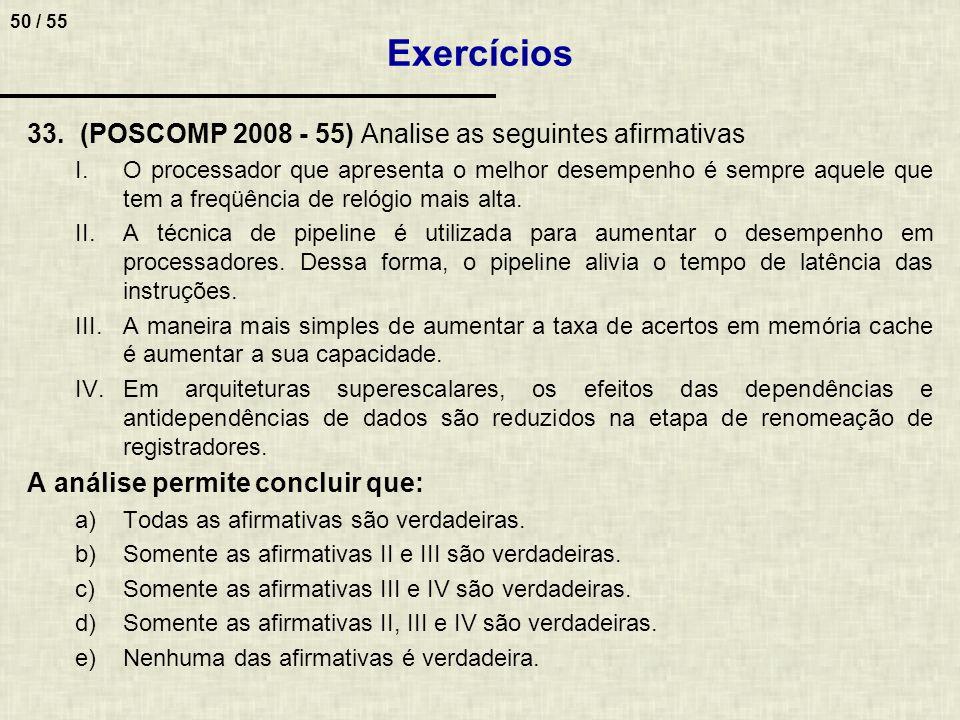 Exercícios (POSCOMP 2008 - 55) Analise as seguintes afirmativas