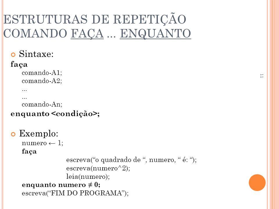 ESTRUTURAS DE REPETIÇÃO COMANDO FAÇA ... ENQUANTO