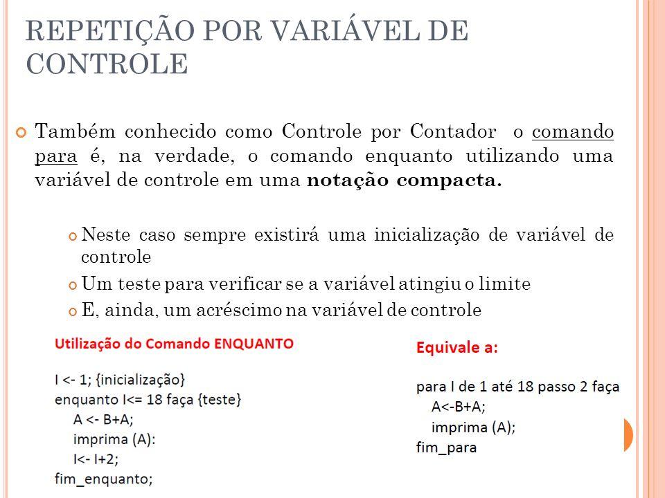 REPETIÇÃO POR VARIÁVEL DE CONTROLE